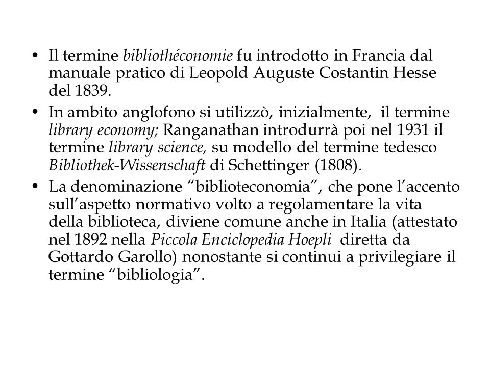 Il termine bibliothéconomie fu introdotto in Francia dal manuale pratico di Leopold Auguste Costantin Hesse del 1839.