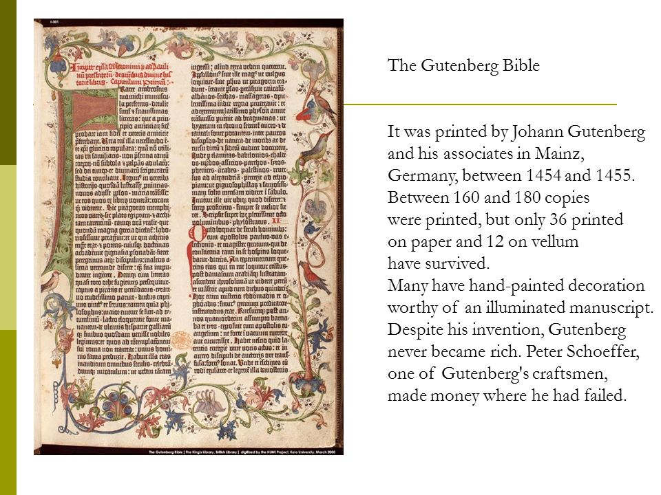 The Gutenberg Bible It was printed by Johann Gutenberg. and his associates in Mainz, Germany, between 1454 and 1455.