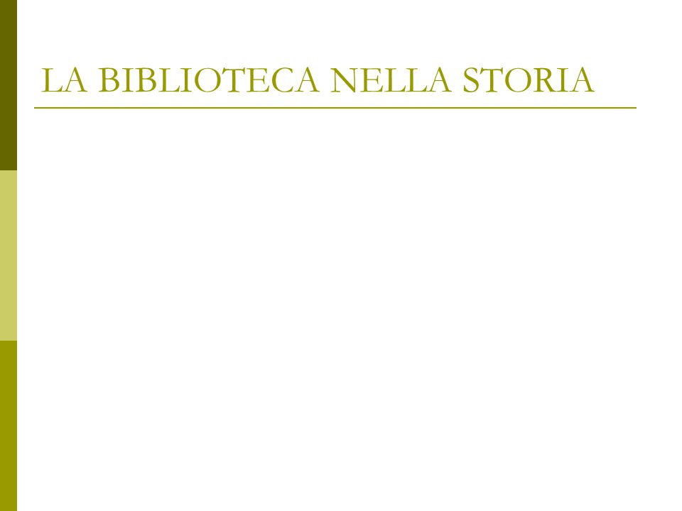 LA BIBLIOTECA NELLA STORIA