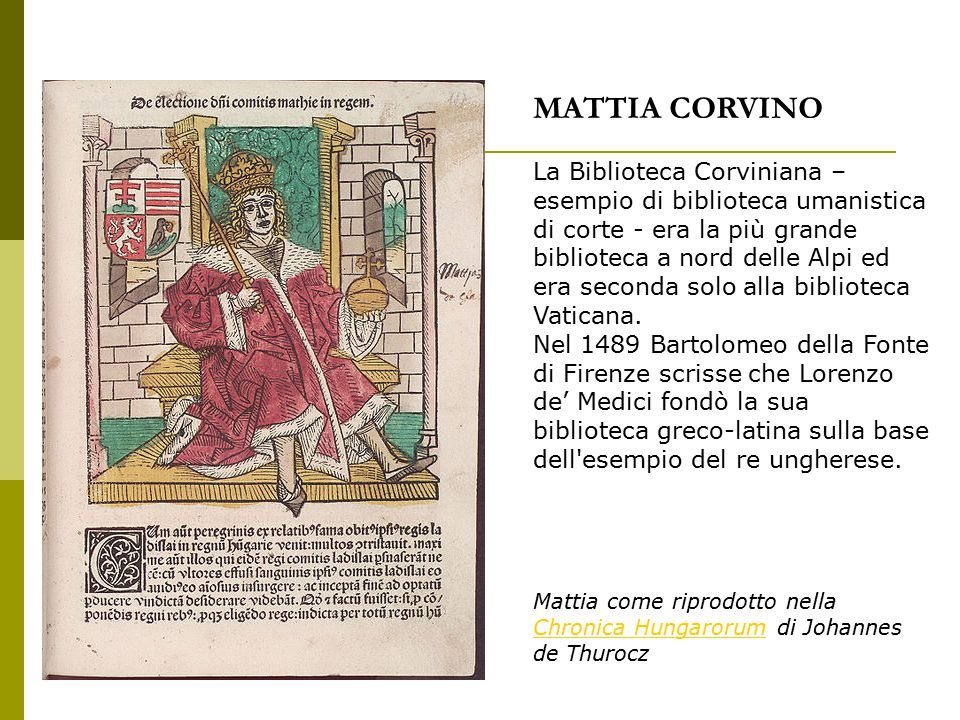 MATTIA CORVINO La Biblioteca Corviniana –