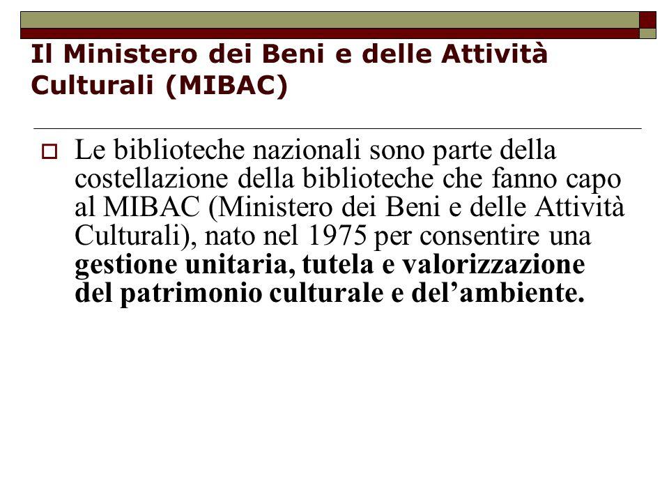 Il Ministero dei Beni e delle Attività Culturali (MIBAC)