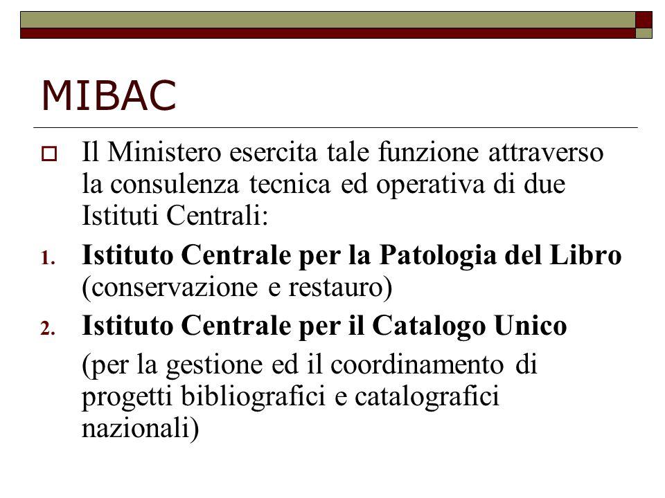 MIBAC Il Ministero esercita tale funzione attraverso la consulenza tecnica ed operativa di due Istituti Centrali: