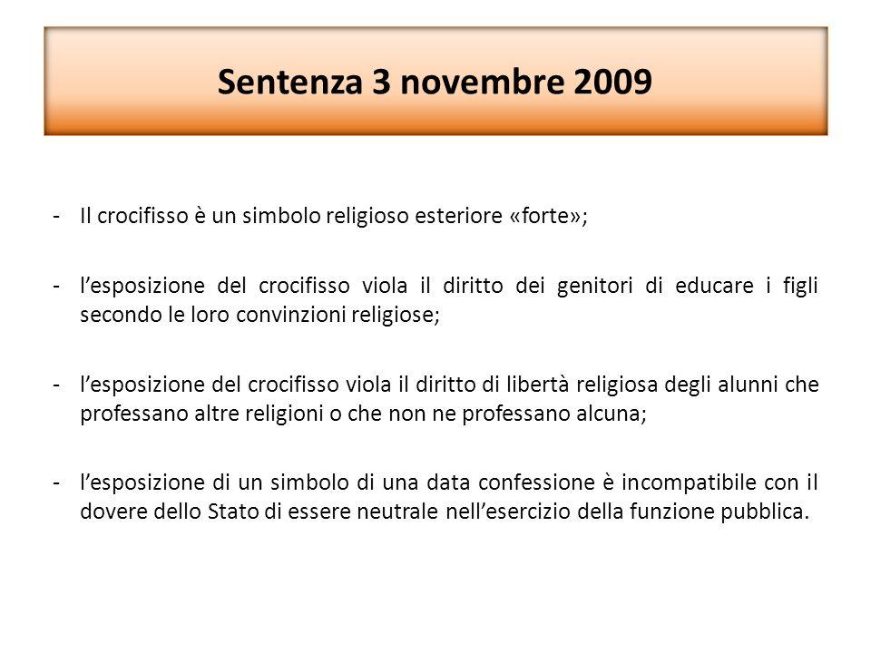 Sentenza 3 novembre 2009 Il crocifisso è un simbolo religioso esteriore «forte»;