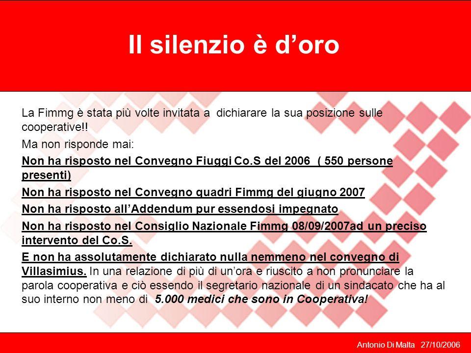 Il silenzio è d'oro La Fimmg è stata più volte invitata a dichiarare la sua posizione sulle cooperative!!