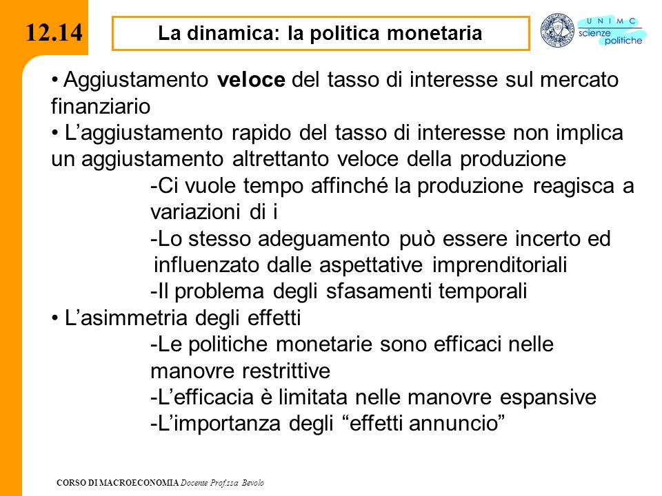 La dinamica: la politica monetaria
