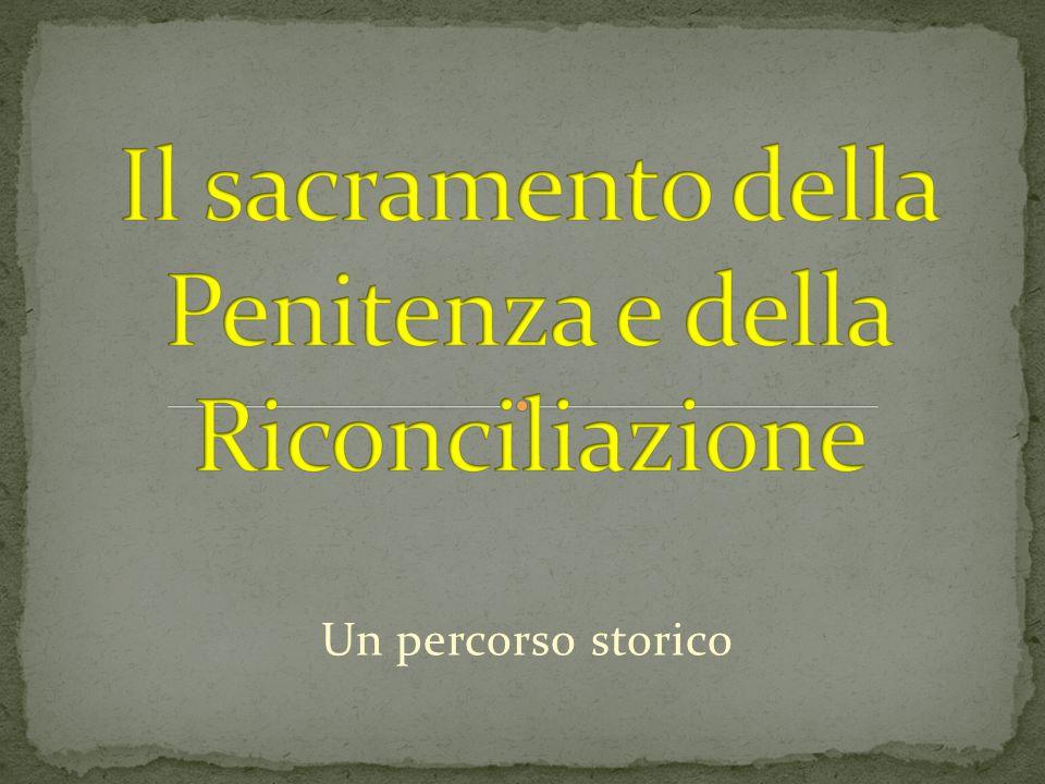 Il sacramento della Penitenza e della Riconciliazione