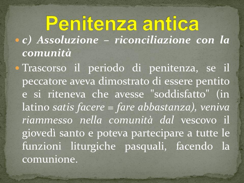 Penitenza antica c) Assoluzione – riconciliazione con la comunità