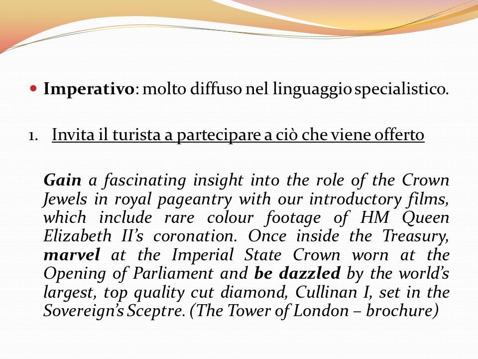 Imperativo: molto diffuso nel linguaggio specialistico.