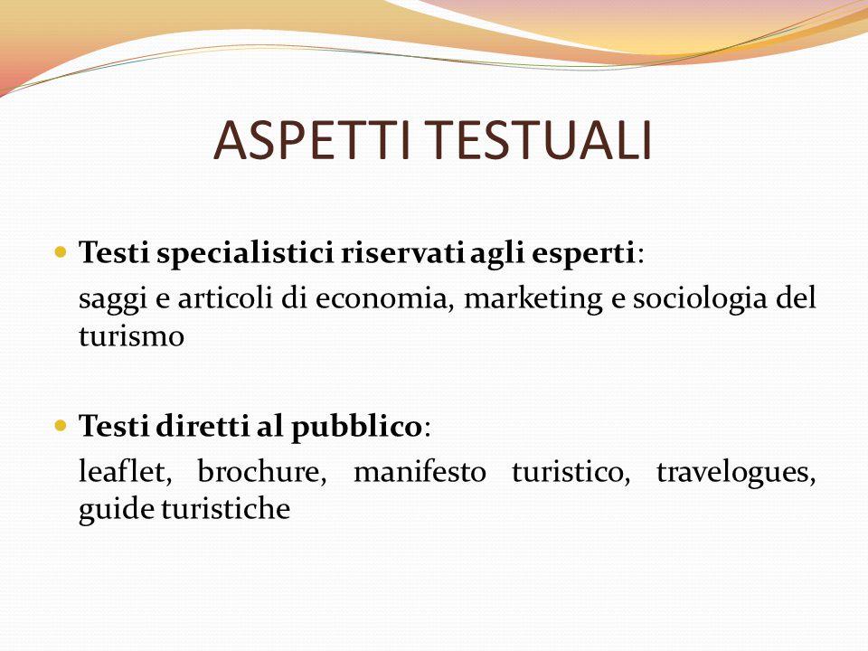 ASPETTI TESTUALI Testi specialistici riservati agli esperti: