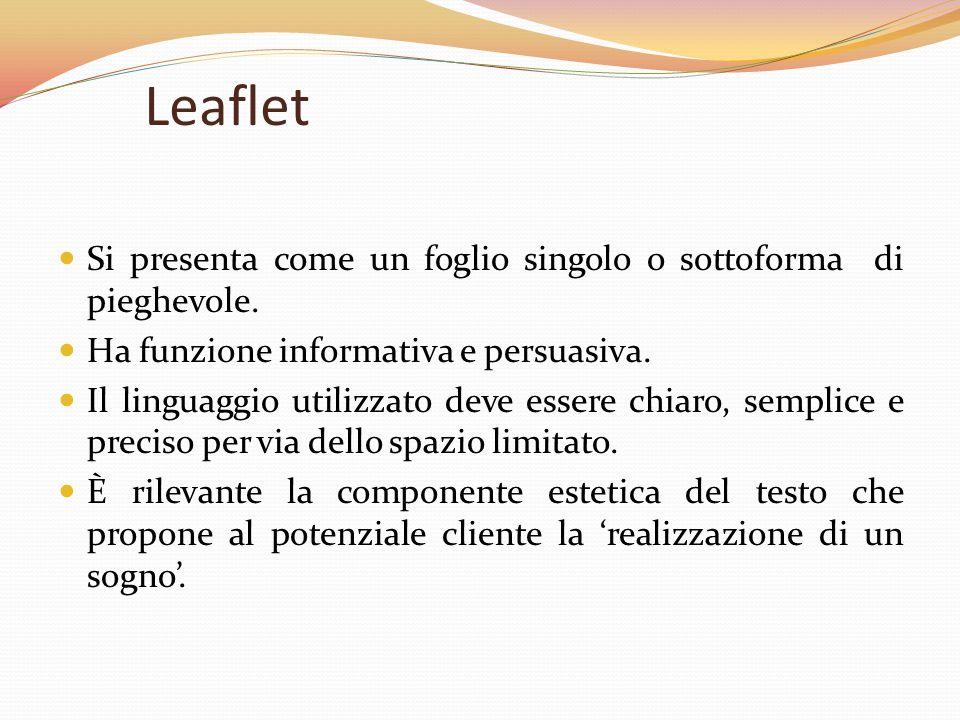 Leaflet Si presenta come un foglio singolo o sottoforma di pieghevole.