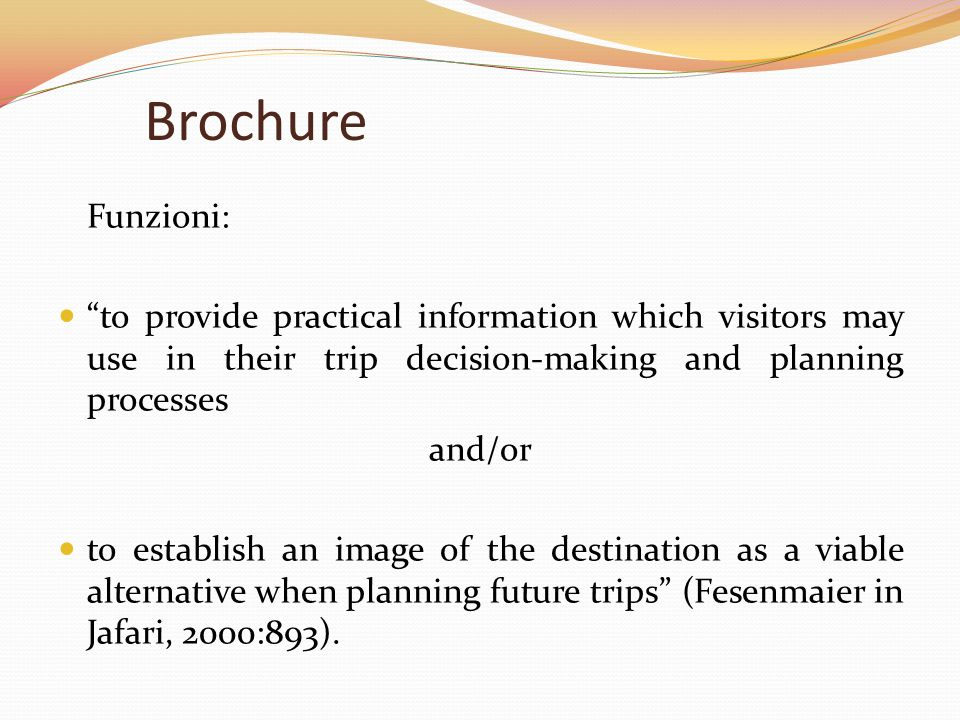 Brochure Funzioni: to provide practical information which visitors may use in their trip decision-making and planning processes.