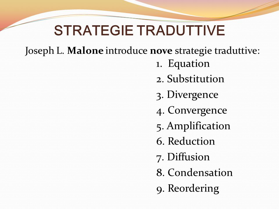 STRATEGIE TRADUTTIVE 2. Substitution 3. Divergence 4. Convergence