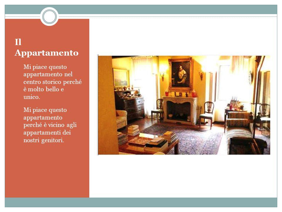 Il Appartamento Mi piace questo appartamento nel centro storico perché è molto bello e unico.