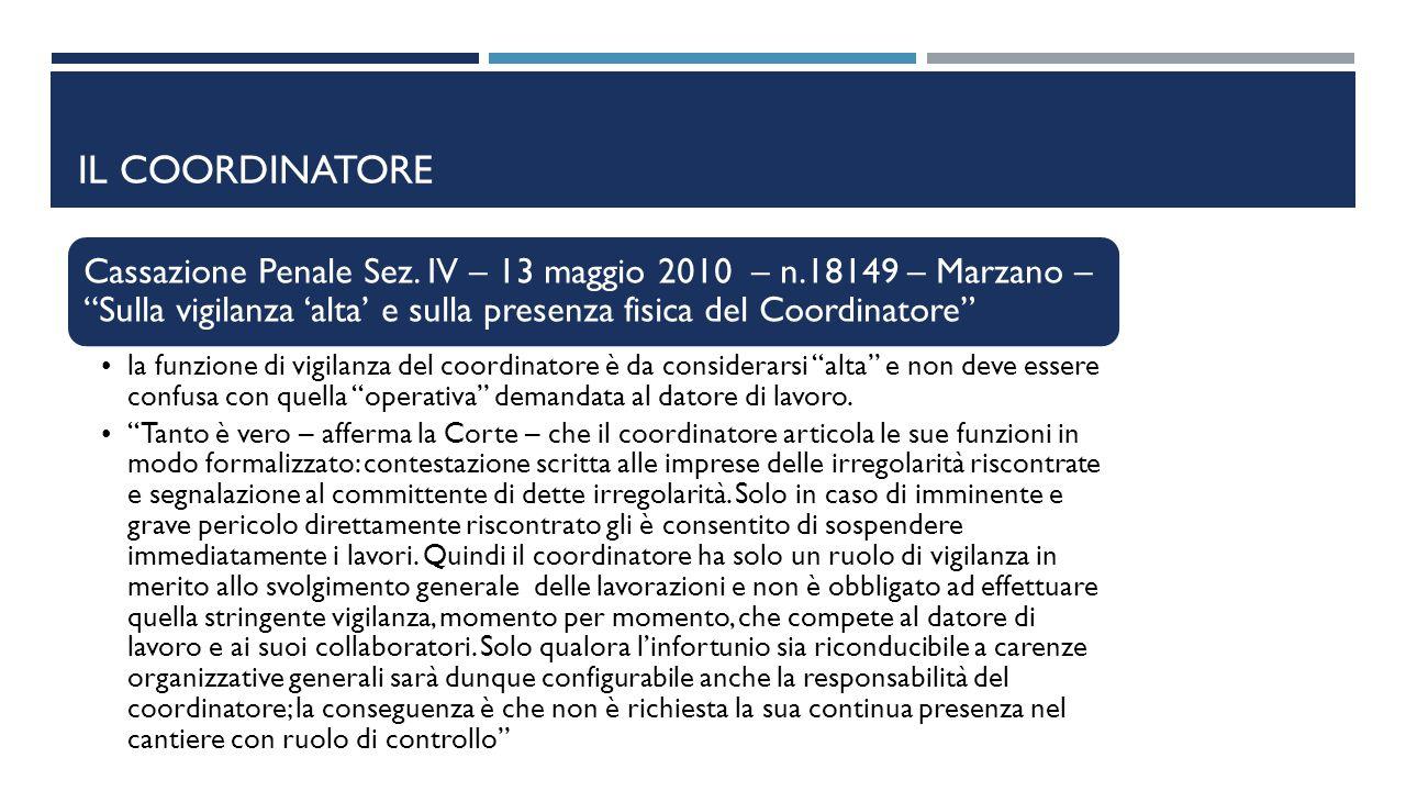 Il coordinatore Cassazione Penale Sez. IV – 13 maggio 2010 – n.18149 – Marzano – Sulla vigilanza 'alta' e sulla presenza fisica del Coordinatore