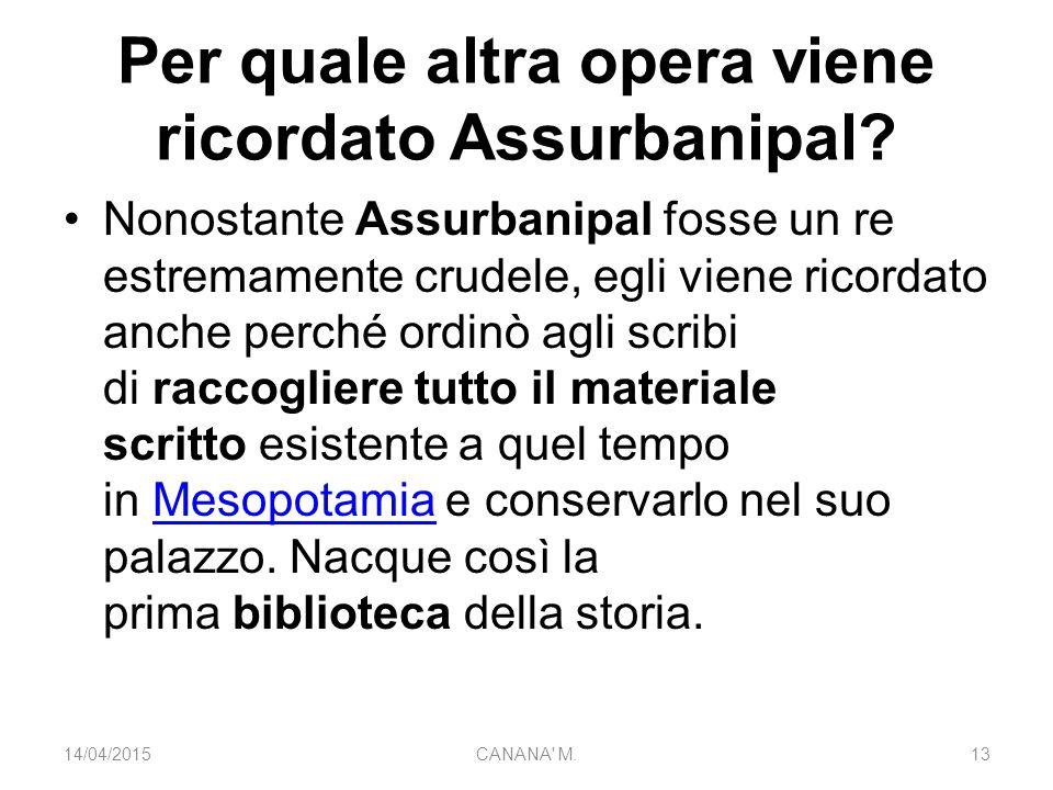 Per quale altra opera viene ricordato Assurbanipal