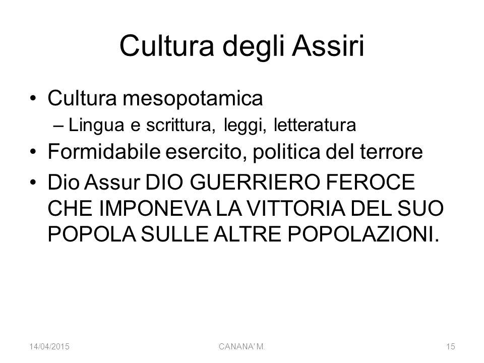 Cultura degli Assiri Cultura mesopotamica