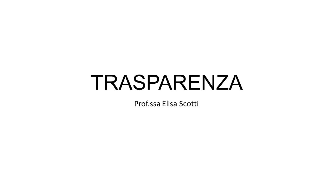 TRASPARENZA Prof.ssa Elisa Scotti