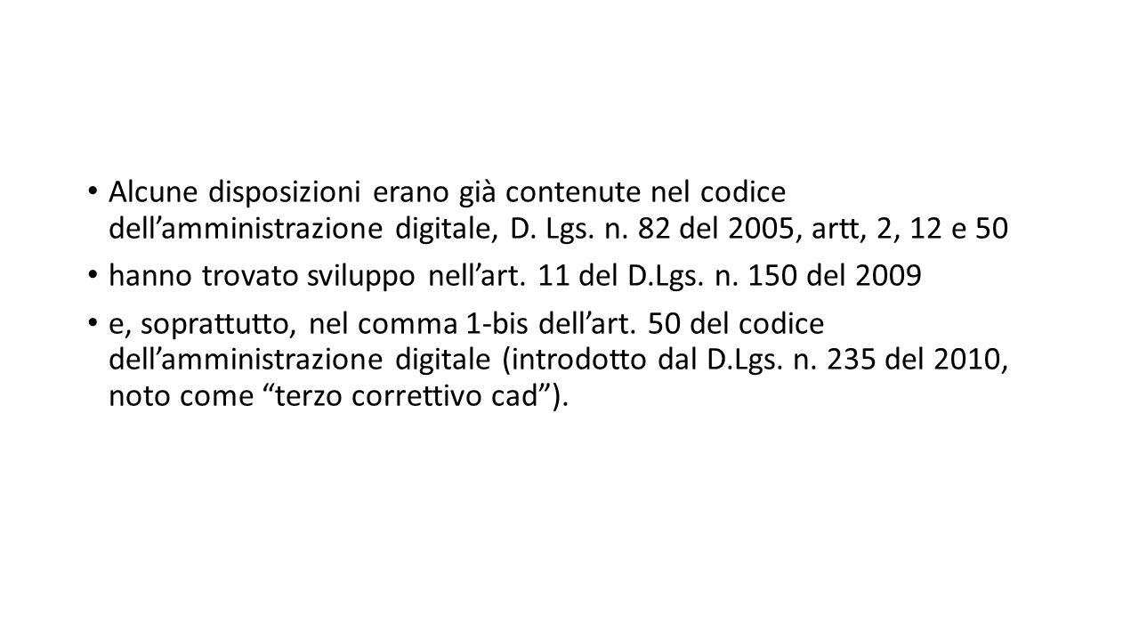Alcune disposizioni erano già contenute nel codice dell'amministrazione digitale, D. Lgs. n. 82 del 2005, artt, 2, 12 e 50