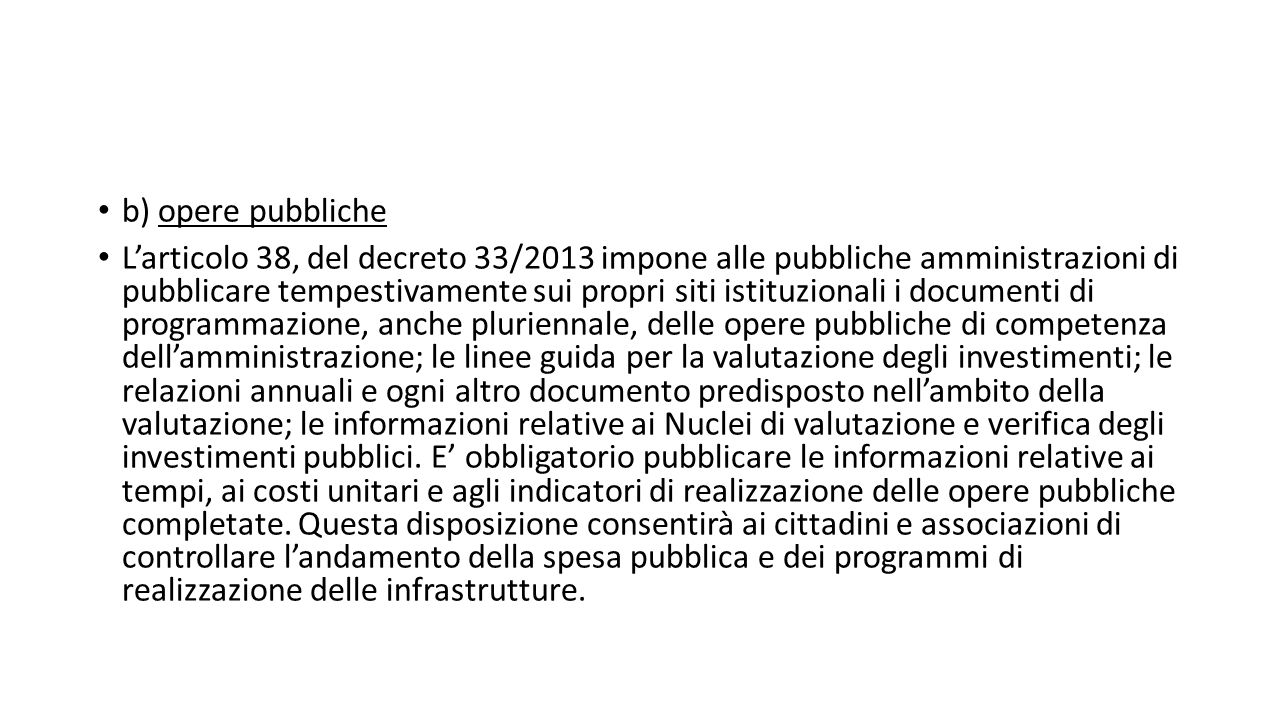 b) opere pubbliche