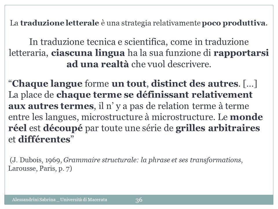 La traduzione letterale è una strategia relativamente poco produttiva.