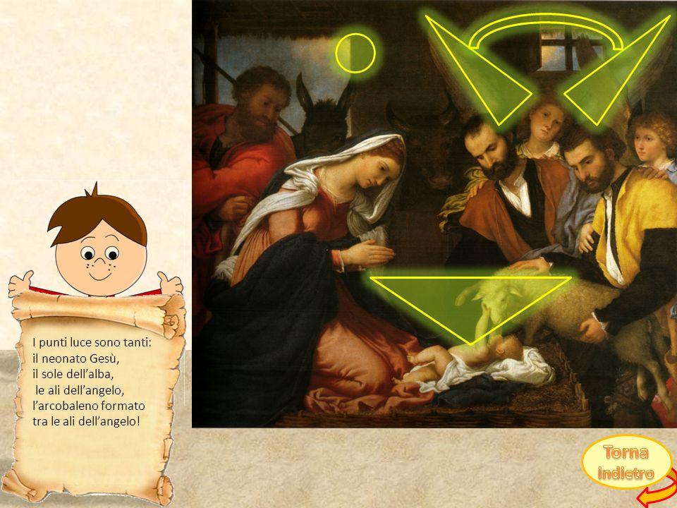 I punti luce sono tanti: il neonato Gesù, il sole dell'alba,