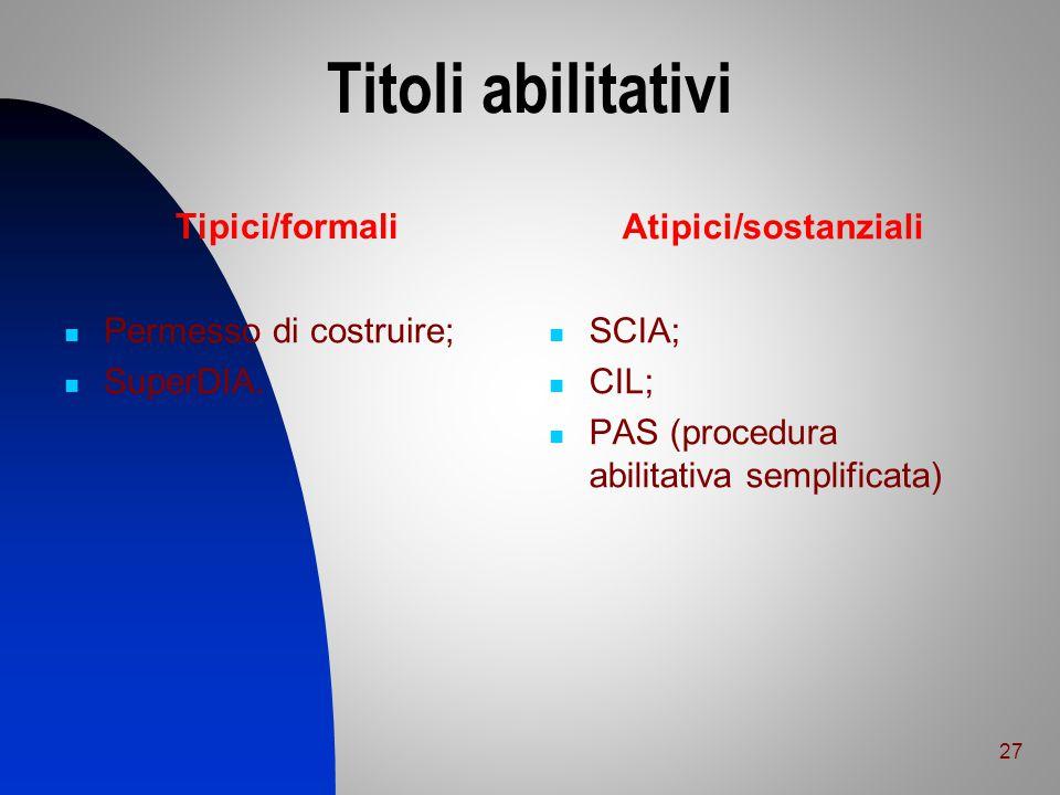 Titoli abilitativi Tipici/formali Atipici/sostanziali