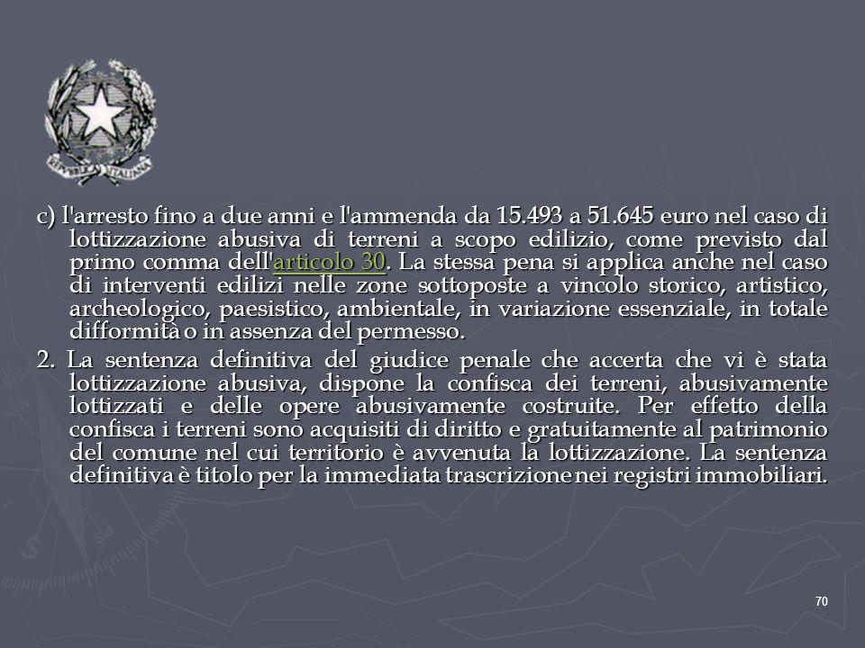 c) l arresto fino a due anni e l ammenda da 15. 493 a 51