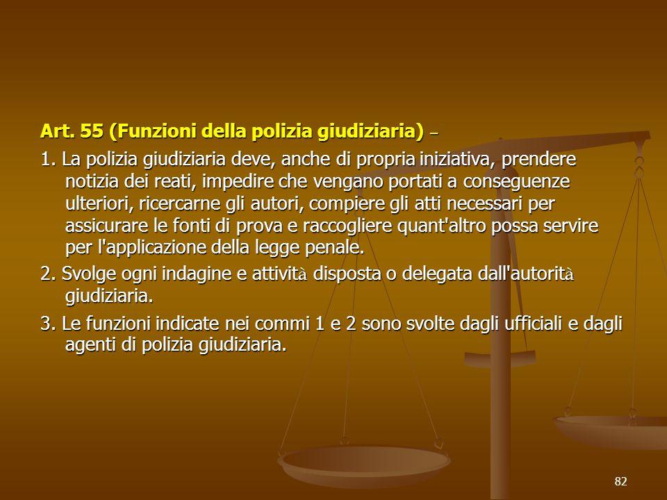 Art. 55 (Funzioni della polizia giudiziaria) –