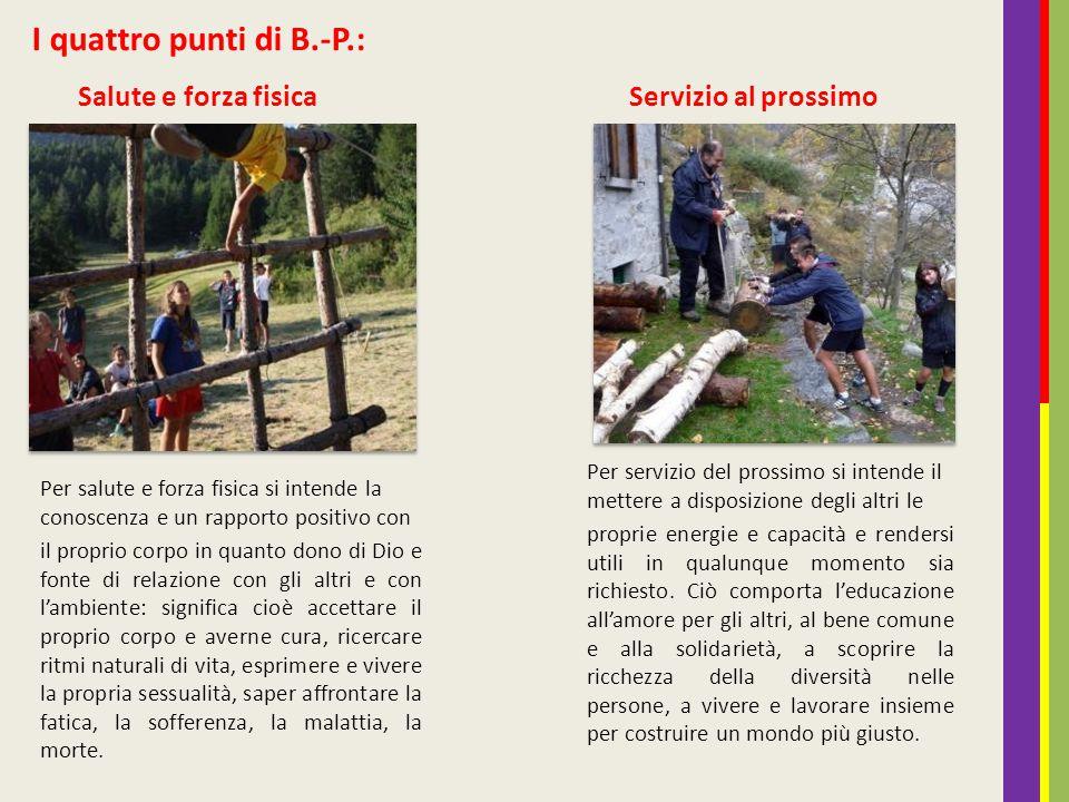 I quattro punti di B.-P.: Salute e forza fisica Servizio al prossimo