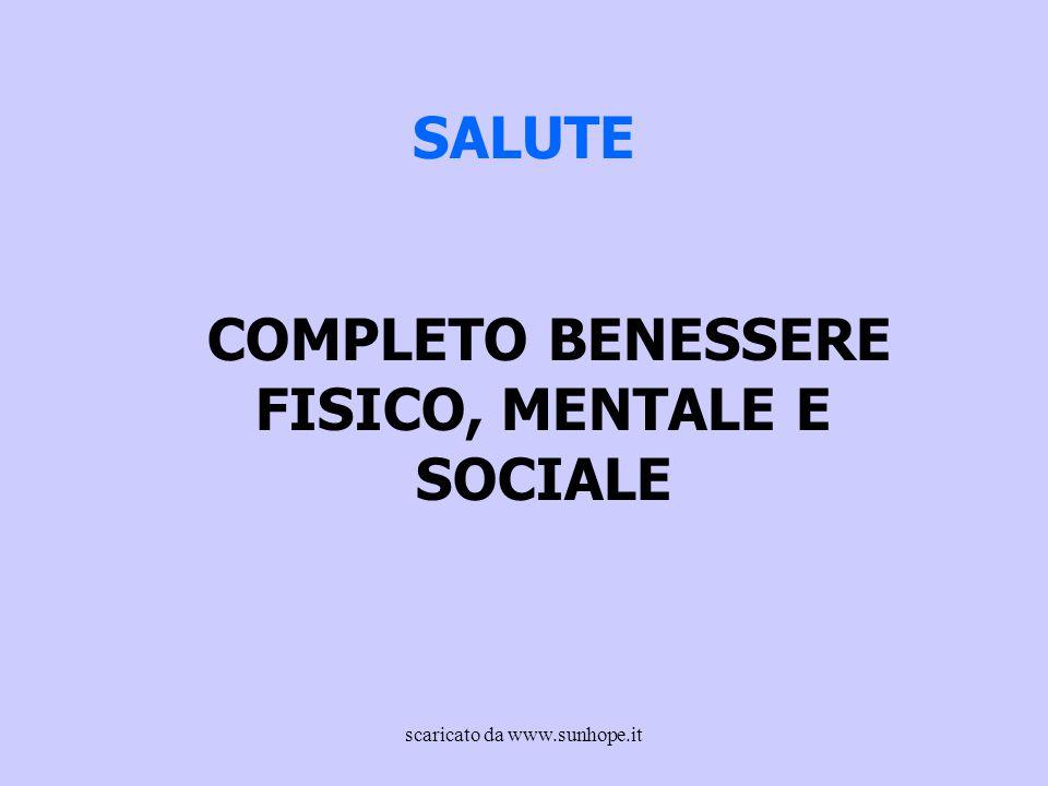 COMPLETO BENESSERE FISICO, MENTALE E SOCIALE