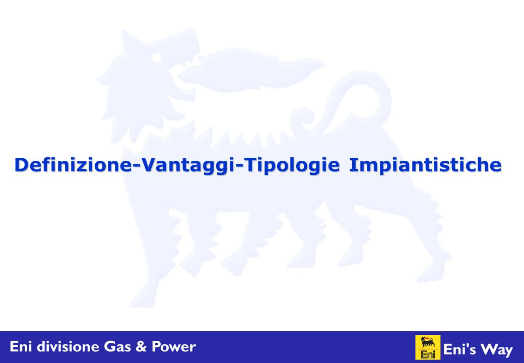 Definizione-Vantaggi-Tipologie Impiantistiche