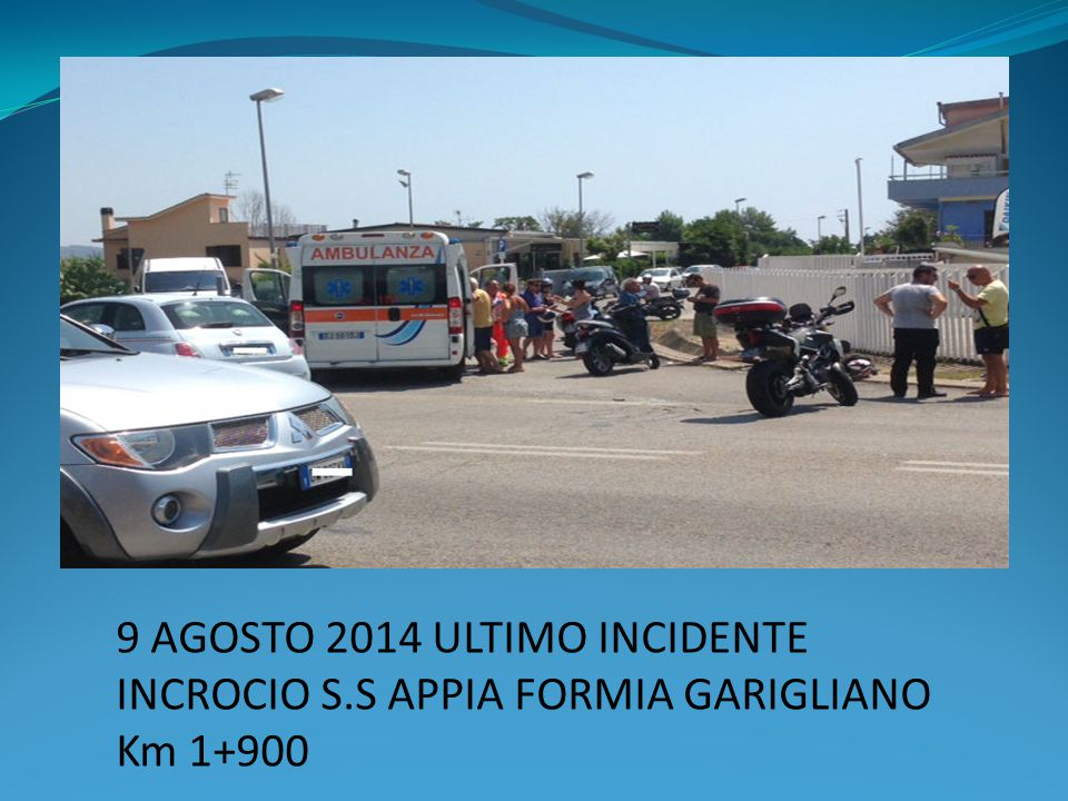 9 AGOSTO 2014 ULTIMO INCIDENTE INCROCIO S