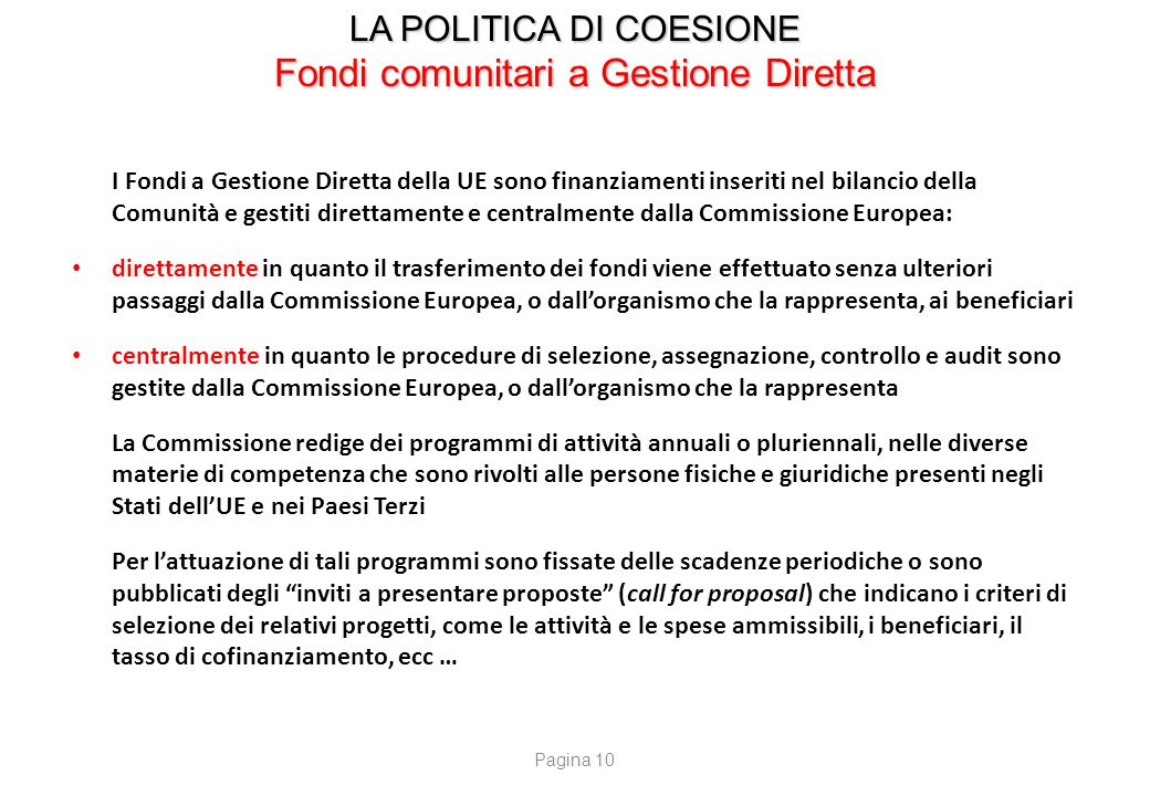 LA POLITICA DI COESIONE Fondi comunitari a Gestione Diretta