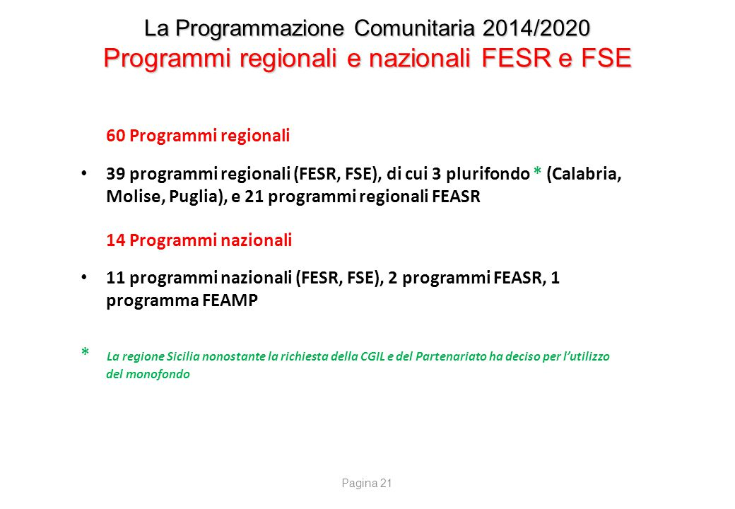 La Programmazione Comunitaria 2014/2020 Programmi nazionali FESR e FSE