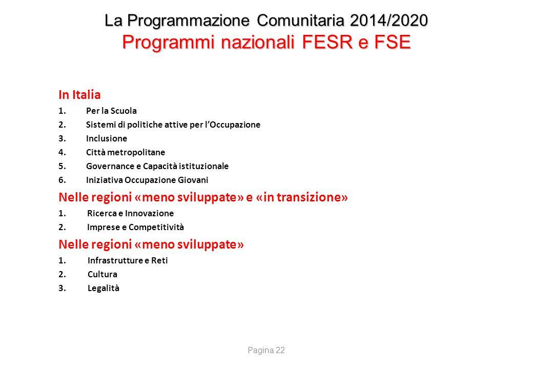 La Programmazione Comunitaria 2014/2020 Le Risorse per Programmi regionali e nazionali