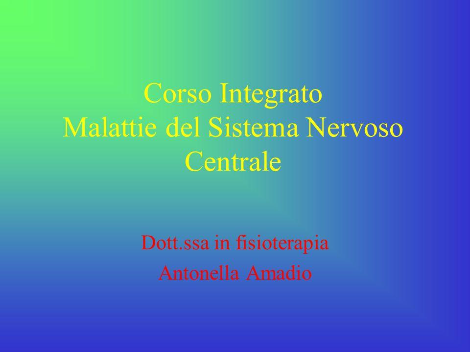 Corso Integrato Malattie del Sistema Nervoso Centrale