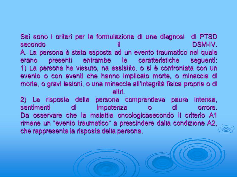 Sei sono i criteri per la formulazione di una diagnosi di PTSD secondo il DSM-IV.