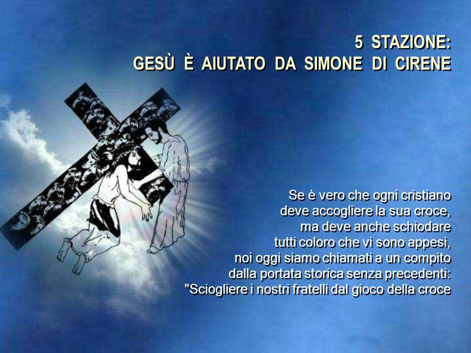 5 STAZIONE: GESÙ È AIUTATO DA SIMONE DI CIRENE