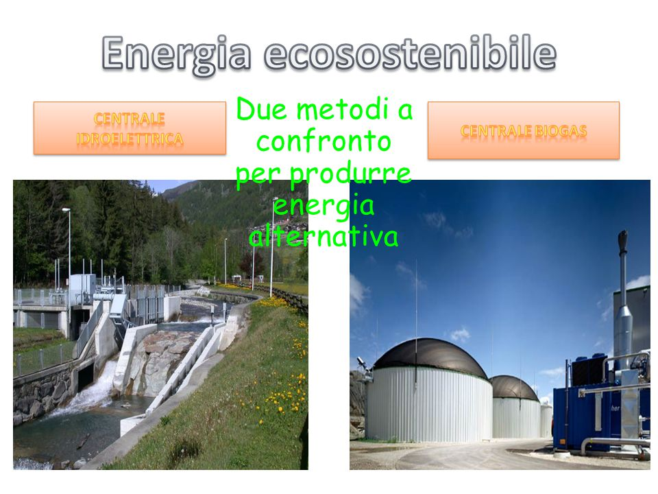 Due metodi a confronto per produrre energia alternativa
