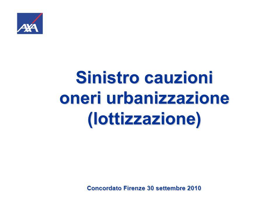 Sinistro cauzioni oneri urbanizzazione (lottizzazione) Concordato Firenze 30 settembre 2010