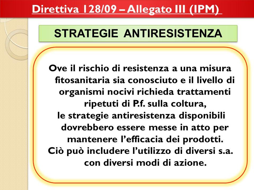 Direttiva 128/09 – Allegato III (IPM) STRATEGIE ANTIRESISTENZA