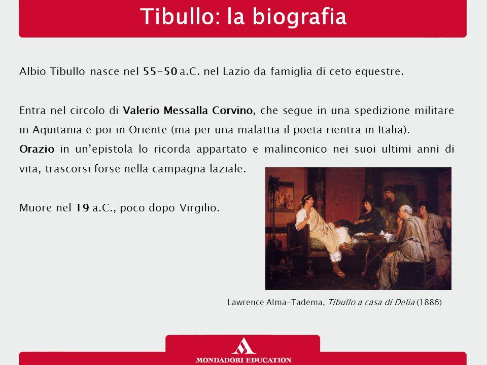 Tibullo: la biografia 13/01/13. Albio Tibullo nasce nel 55-50 a.C. nel Lazio da famiglia di ceto equestre.