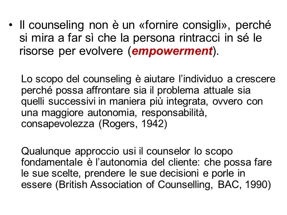 Il counseling non è un «fornire consigli», perché si mira a far sì che la persona rintracci in sé le risorse per evolvere (empowerment).