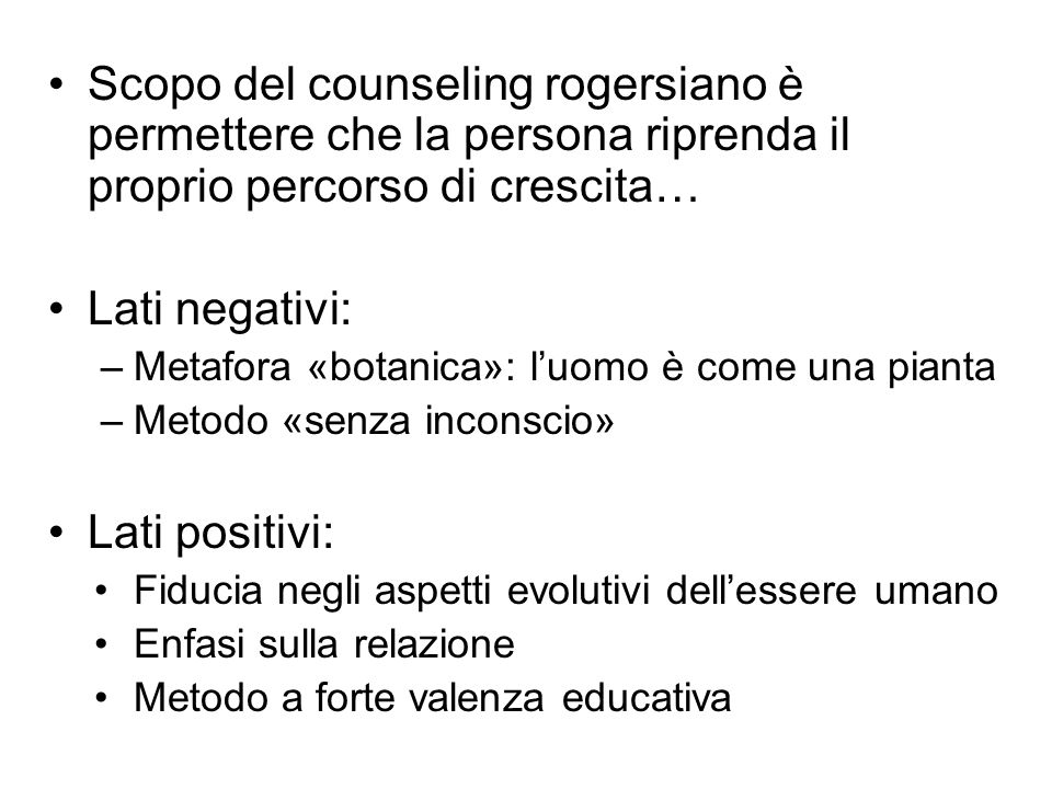 Scopo del counseling rogersiano è permettere che la persona riprenda il proprio percorso di crescita…