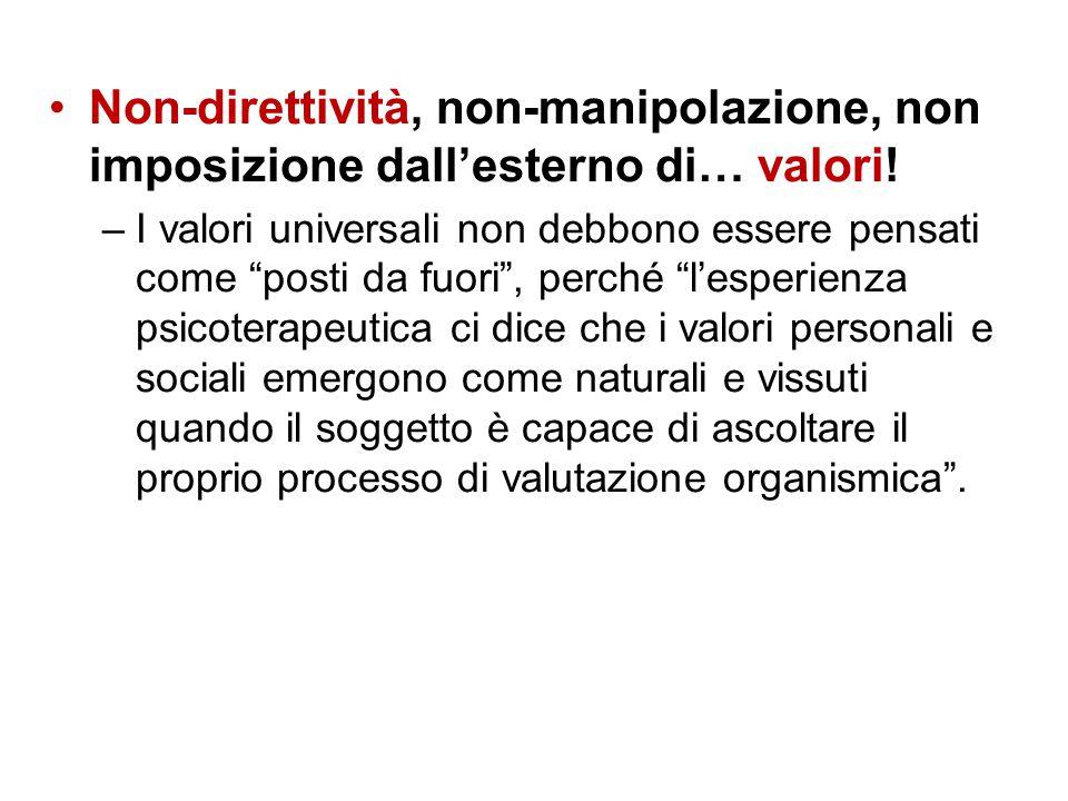 Non-direttività, non-manipolazione, non imposizione dall'esterno di… valori!