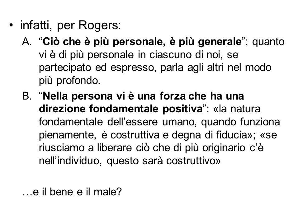 infatti, per Rogers: