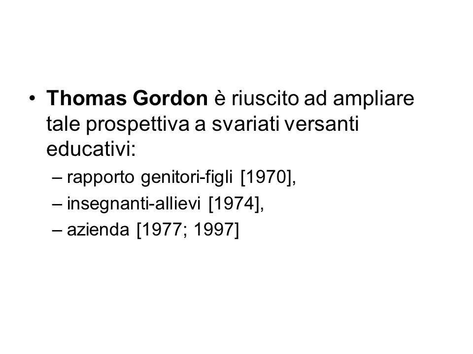 Thomas Gordon è riuscito ad ampliare tale prospettiva a svariati versanti educativi: