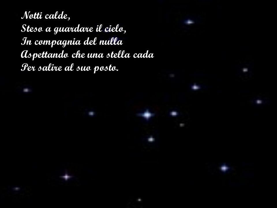 Notti calde, Steso a guardare il cielo, In compagnia del nulla.