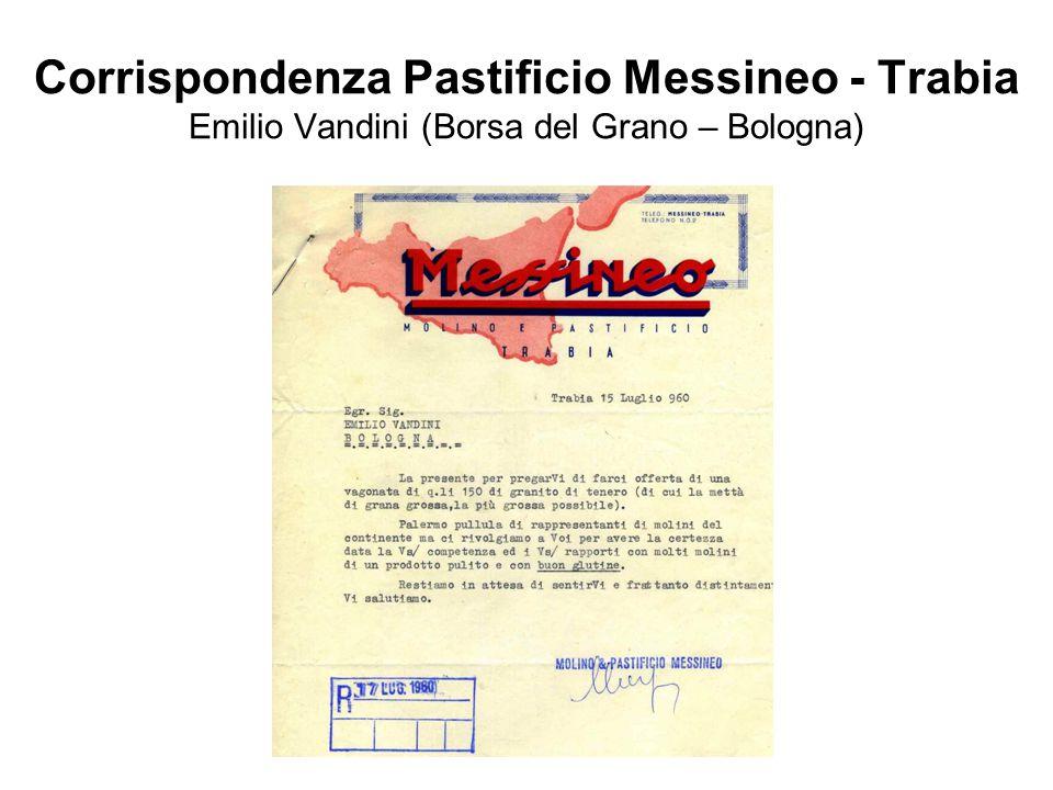 Corrispondenza Pastificio Messineo - Trabia Emilio Vandini (Borsa del Grano – Bologna)