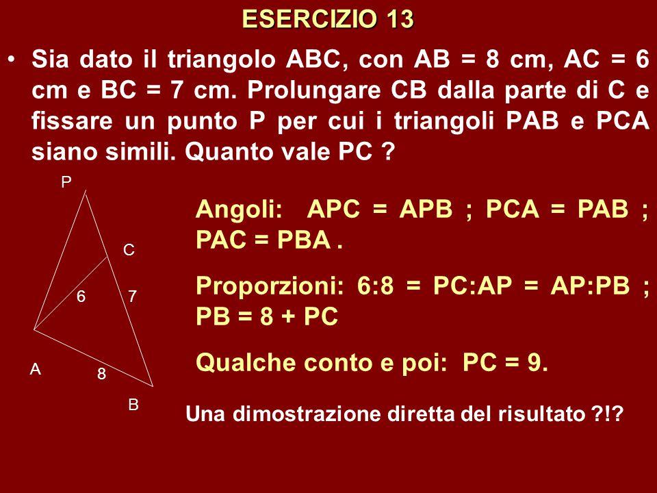 Angoli: APC = APB ; PCA = PAB ; PAC = PBA .